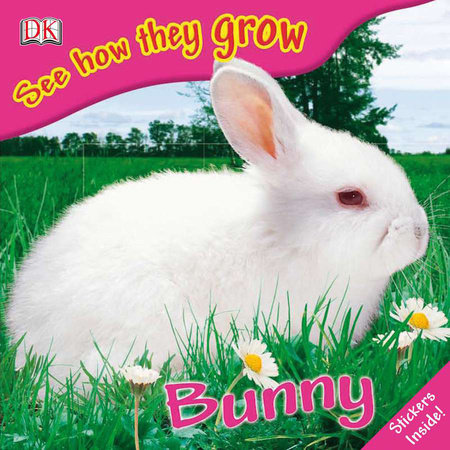 See How They Grow: Bunny by DK