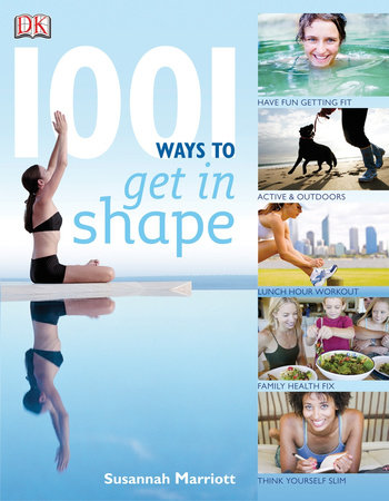 1001 Ways To Get In Shape by Susannah Marriott