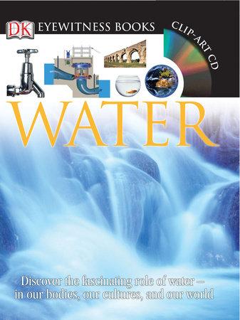 DK Eyewitness Books: Water by DK and John Woodward