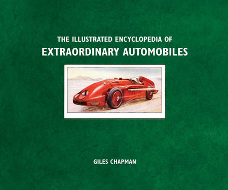 ILLUSTRATED ENCYCLOPEDIA OF EXTRAORDINARY AUTOMOBILES by Giles Chapman