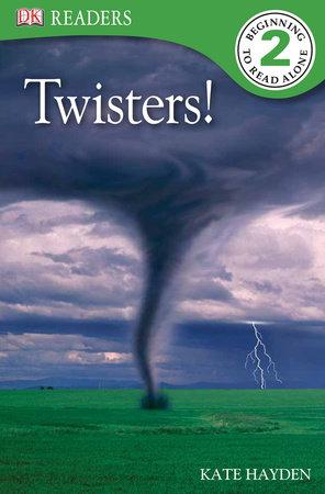 DK Readers L2: Twisters! by Kate Hayden