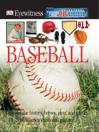 DK Eyewitness Books: Baseball by James Buckley, Jr.