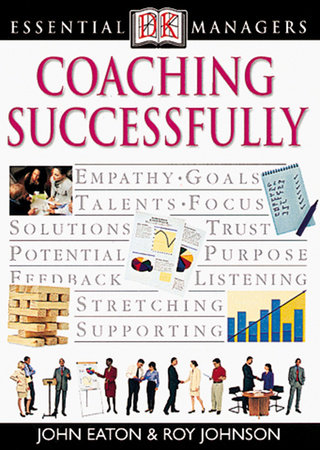 DK Essential Managers: Coaching Successfully by John Eaton, Roy Johnson and Robert Heller