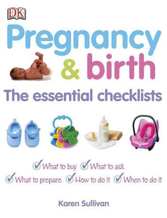 Pregnancy and Birth: The Essential Checklists by Karen Sullivan