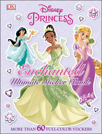 Ultimate Sticker Book: Disney Princess: Enchanted by DK