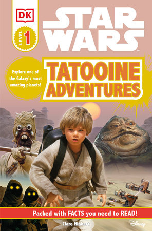 DK Readers L1: Star Wars: Tatooine Adventures by Clare Hibbert