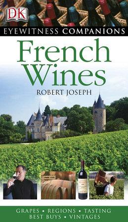 French Wine by Robert Joseph