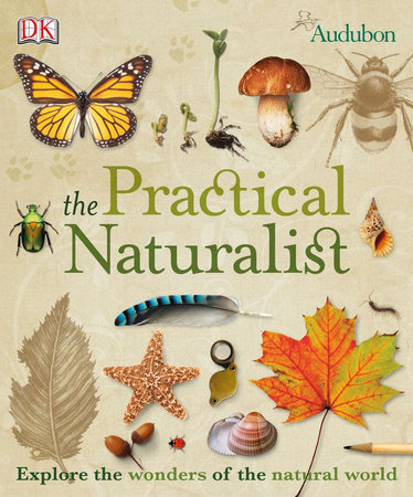 The Practical Naturalist by DK