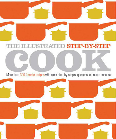 The Illustrated Step-by-Step Cook by DK