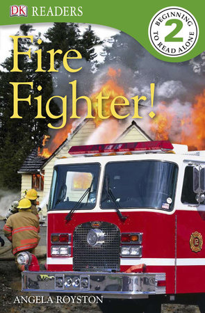 DK Readers L2: Fire Fighter! by Angela Royston