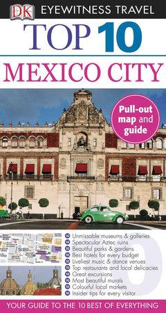 DK Eyewitness Top 10 Mexico City by DK Eyewitness
