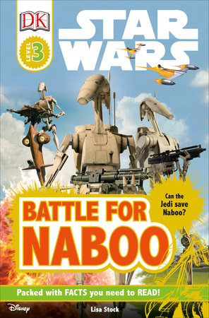 DK Readers L3: Star Wars: Battle for Naboo by Lisa Stock