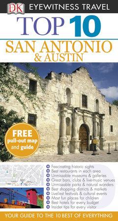 DK Eyewitness Top 10 San Antonio and Austin by DK Eyewitness