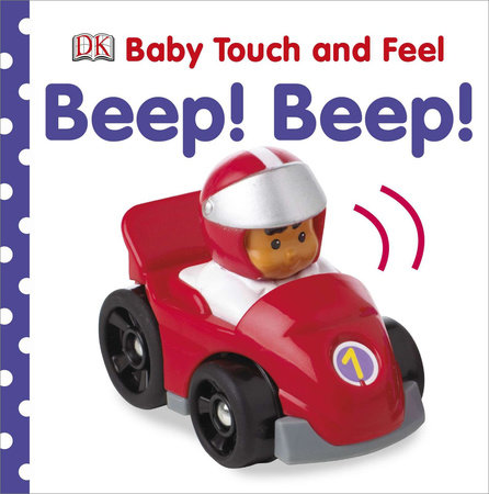 Baby Touch and Feel: Beep! Beep! by DK