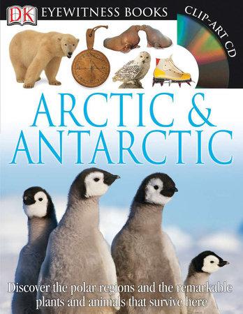 DK Eyewitness Books: Arctic and Antarctic by Barbara Taylor