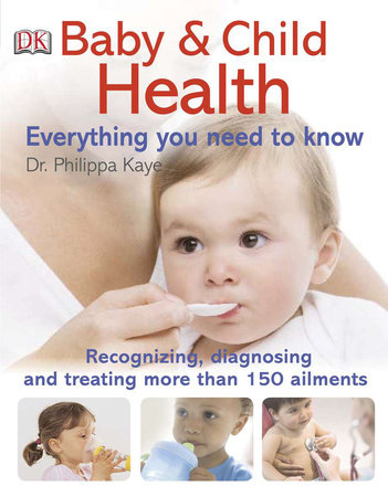 Baby and Child Health Everything You Need to Know by DK