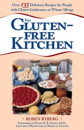 The Gluten-Free Kitchen by Roben Ryberg and Peter H. R. Green MD