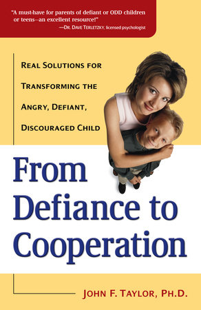 From Defiance to Cooperation by John F. Taylor, Ph.D.