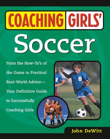 Coaching Girls' Soccer by John DeWitt