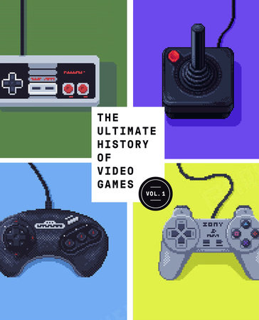 The Ultimate History of Video Games by Steven L. Kent