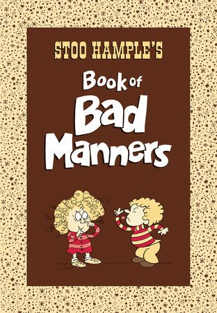 Stoo Hample's Book of Bad Manners by Stoo Hample