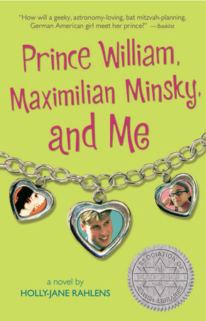 Prince William, Maximilian Minsky, and Me by Holly-Jane Rahlens