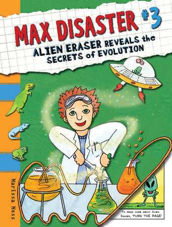 Max Disaster #3: Alien Eraser Reveals the Secrets of Evolution by Marissa Moss
