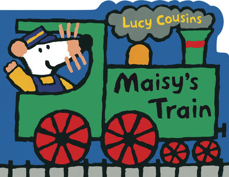 Maisy's Train by Lucy Cousins