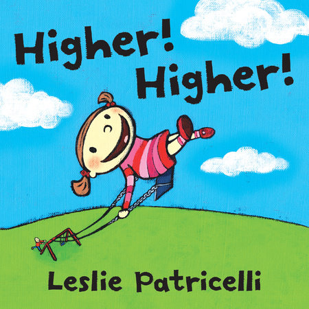 Higher! Higher! by Leslie Patricelli