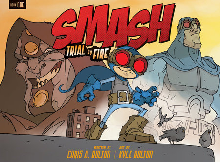 SMASH: Trial by Fire by Chris A. Bolton