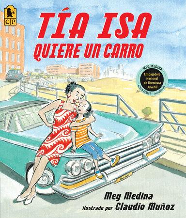 Tia Isa Quiere Un Carro by Meg Medina