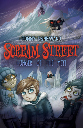 Scream Street: Hunger of the Yeti by Tommy Donbavand