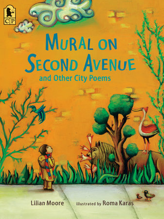 Mural on Second Avenue and Other City Poems by Lilian Moore
