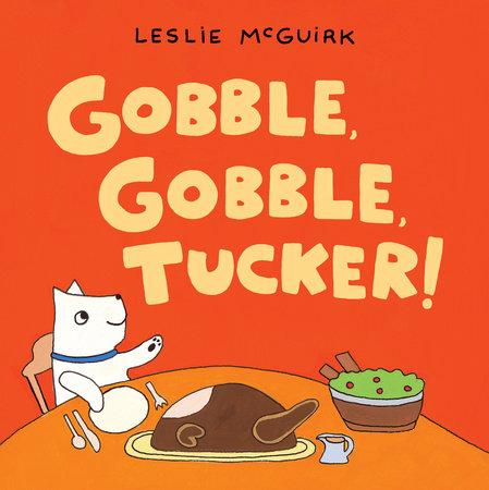 Gobble, Gobble, Tucker! by Leslie McGuirk