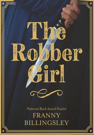 The Robber Girl by Franny Billingsley
