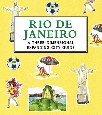 Rio de Janeiro: A 3D Keepsake Cityscape by Candlewick Press