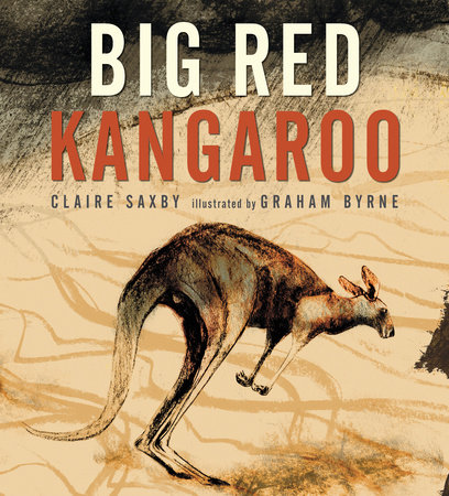Big Red Kangaroo by Claire Saxby