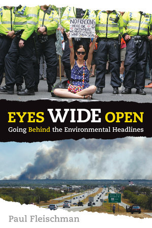 Eyes Wide Open: Going Behind the Environmental Headlines by Paul Fleischman