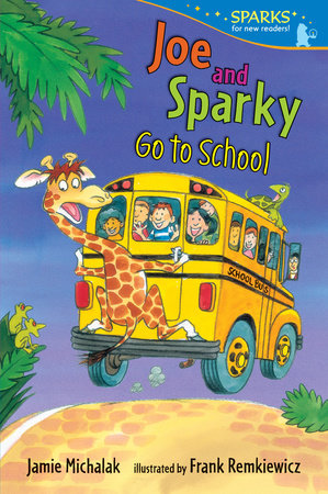 Joe and Sparky Go to School by Jamie Michalak