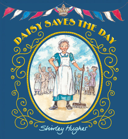 Daisy Saves the Day by Shirley Hughes