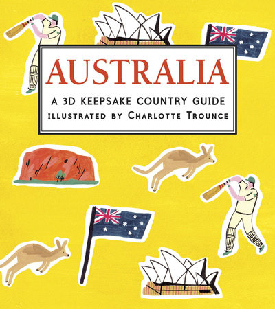 Australia: A 3D Keepsake Country Guide by Candlewick Press