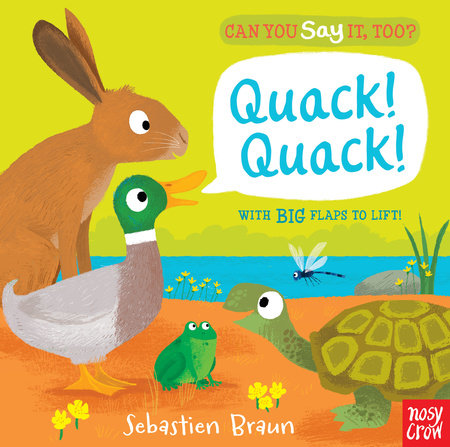 Can You Say It, Too? Quack! Quack! by Nosy Crow