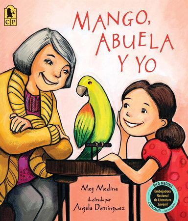 Mango, Abuela y yo by Meg Medina