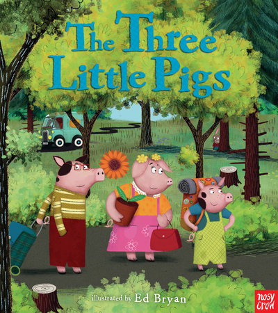 The Three Little Pigs: A Nosy Crow Fairy Tale by Nosy Crow