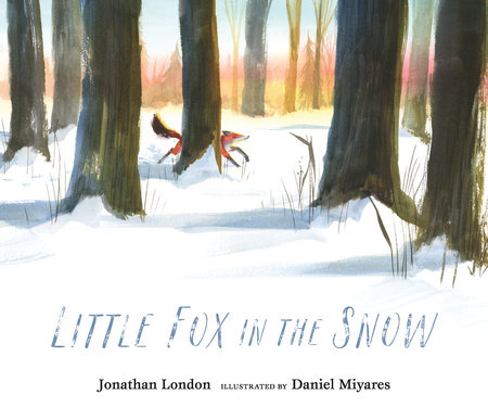 Little Fox in the Snow by Jonathan London