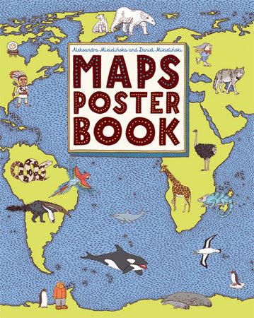 Maps Poster Book by Aleksandra Mizielinska and Daniel Mizielinski