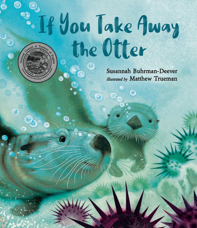 If You Take Away the Otter by Susannah Buhrman-Deever