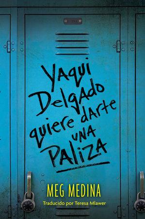 Yaqui Delgado quiere darte una paliza by Meg Medina