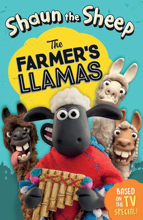 Shaun the Sheep: The Farmer's Llamas by Martin Howard