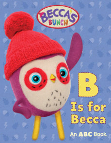 Becca's Bunch: B Is for Becca